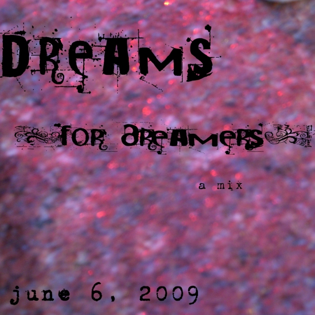 Dreams for Dreamers