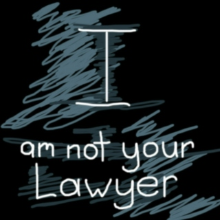 I am not Your Lawyer