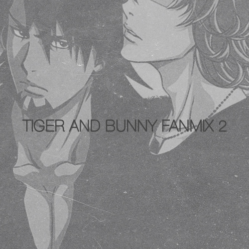 tiger and bunny fanmix 2