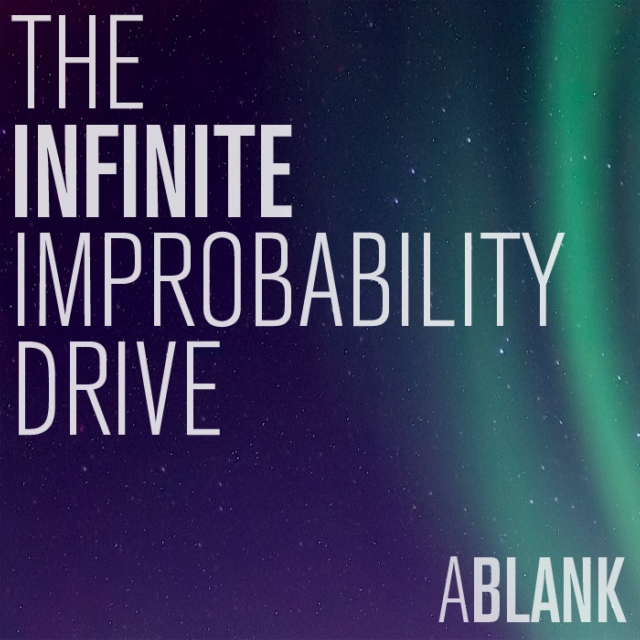 The Infinite Improbability Drive - 10 Songs About Uncertainty