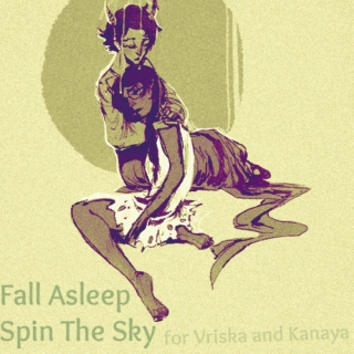 fall asleep:::spin the sky