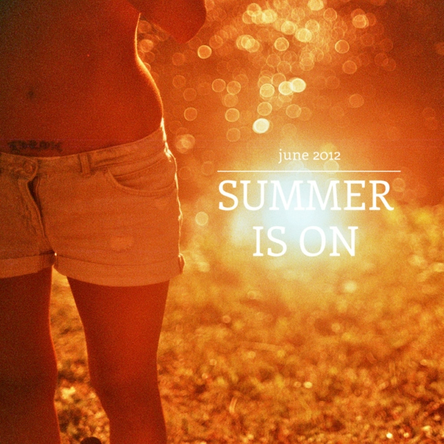 Summer is on!