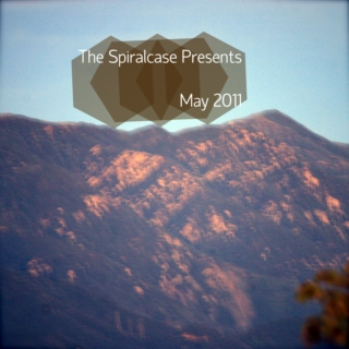 The Spiralcase Presents: May 2011