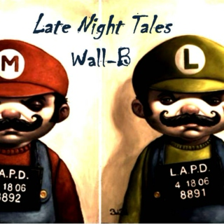 late night tales  ...   by Wall-B aka So Fresh, So Lean
