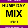 Hump Day Mix - 8/3/11 - SugarBang.com