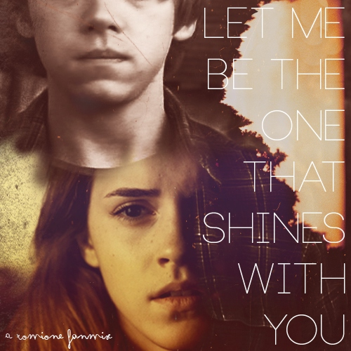 Let me be the one that shines with you