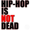 Hip-Hop is NOT Dead