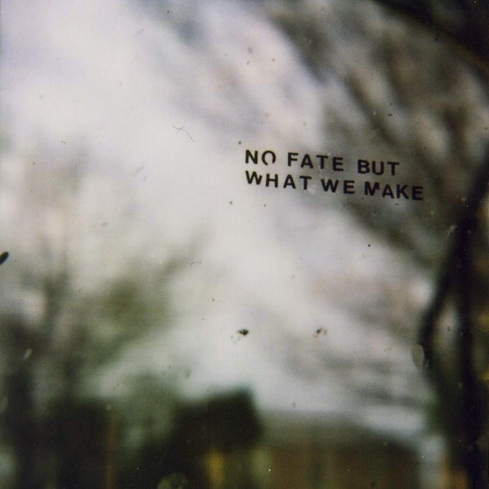 No Fate But What We Make