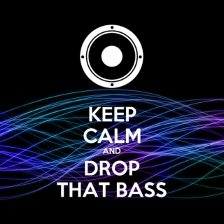 Keep Calm And Let The Bass Drop Ya! :X Follow for more amazing mix! :]