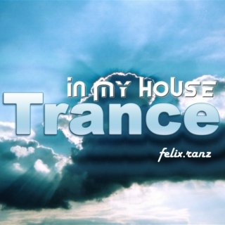 In My HOUSE Neg-1: Trance