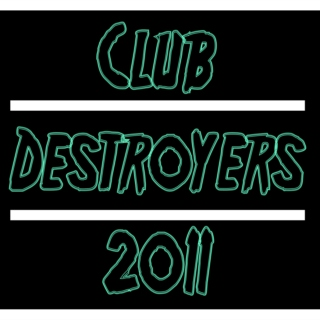 Club DESTROYERS! 2011