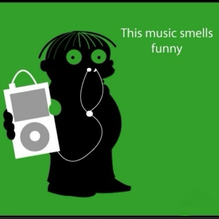 This music smells funny