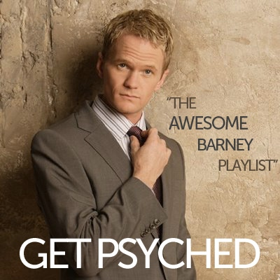Barney Stinson's Get Psyched Mix!