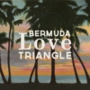 Bermuda Love Triangle