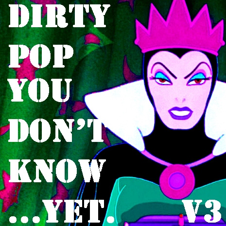 Dirty Pop You Don't Know...YET. (Volume 3)