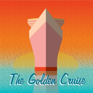 The Golden Cruise