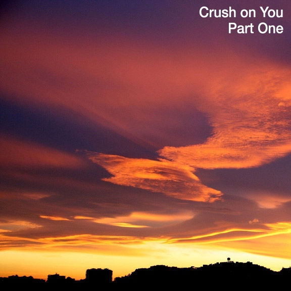 Crush on You, Pt. 1