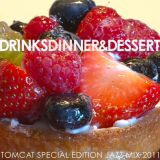 TomCat Special Edition Jazz Mix: Drinks Dinner & Dessert