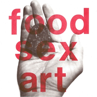 Food, Sex, Art !