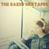The Baked Mixtapes : feed your ears properly // vol.1