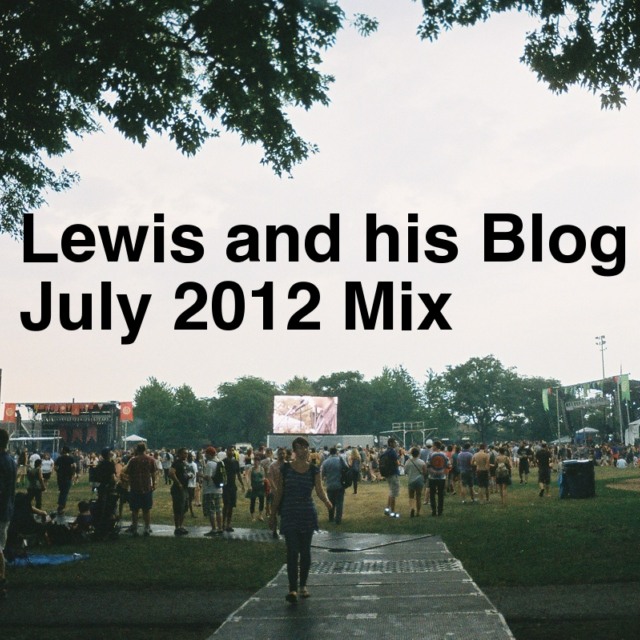 Lewis and his Blog July 2012 Mix