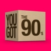 You got the 90's (vol. 1)