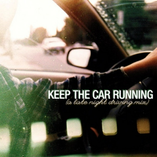 Keep The Car Running