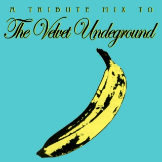 A Tribute Mix To: The Velvet Underground