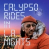Calypso rides in L.A. nights