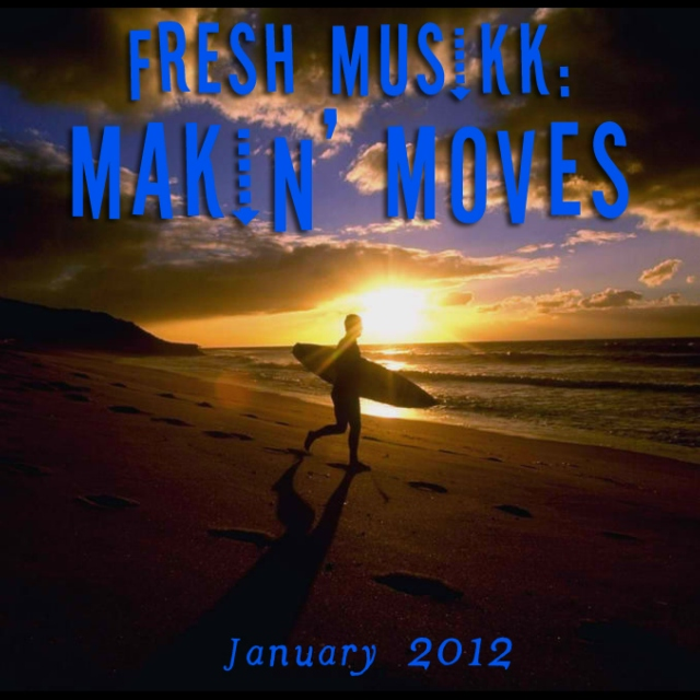 Fresh Musikk: Makin' Moves, January 2012