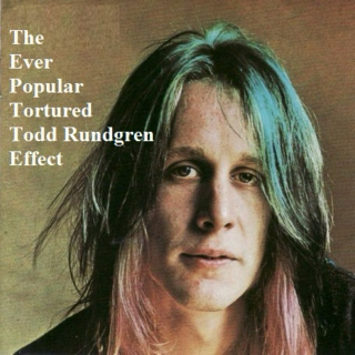 The Ever Popular Tortured Todd Rundgren Effect (The best of sal | about | music #45)