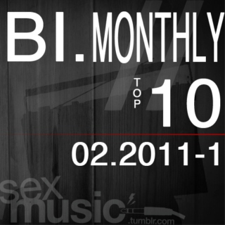sexmusic's bi monthly top 10 - feb 2011 - 1