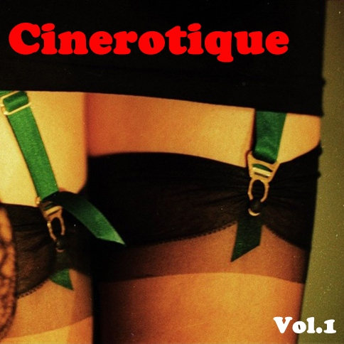 """Cinerotique"" Vol. 1 by Groovissimo.FM (Promo teaser)"