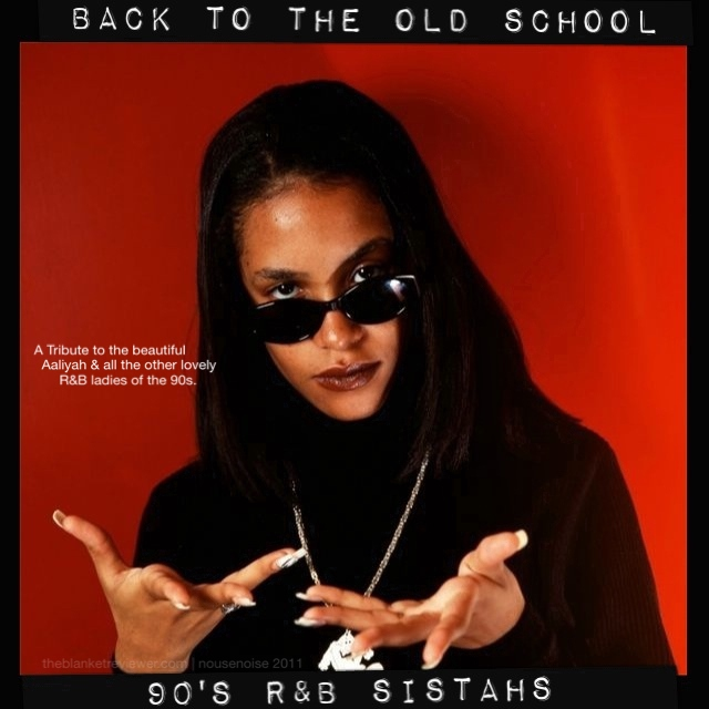 Back to the Old School: 90s R&B Sistahs