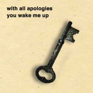 With All Apologies You Wake Me Up