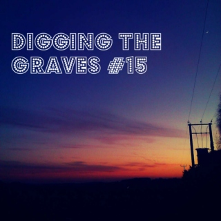 Digging The Graves #15
