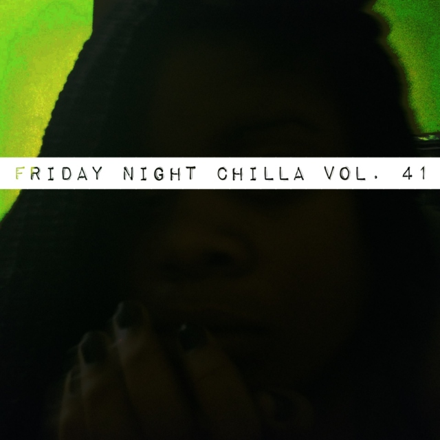 Friday Night Chilla Vol.41