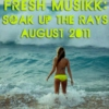 Fresh Musikk: Soak Up The Rays, August 2011