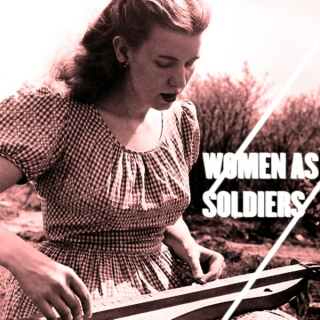 Women as Soldiers