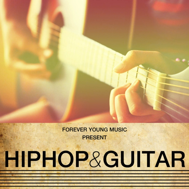Forever Young Music present: HipHop&Guitar