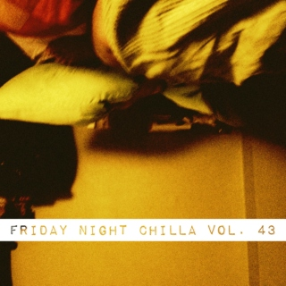 Friday Night Chilla Vol.43