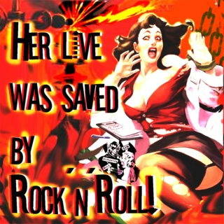 Her live was saved by Rock'n'Roll!