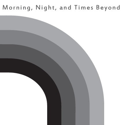 Morning, Night, and the Times Beyond