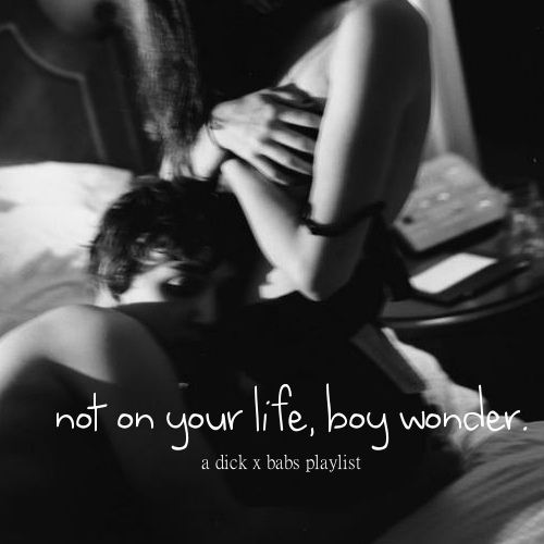 not on your life, boy wonder. [dick x babs]