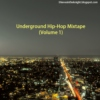 Underground Hip-Hop Mixtape (Volume 1)