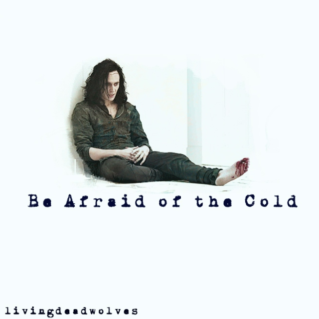 Be Afraid of the Cold