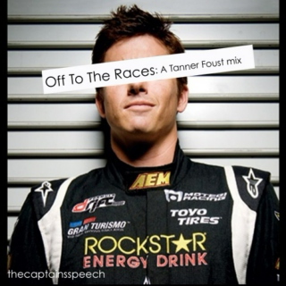 Off To The Races: A Tanner Foust mix