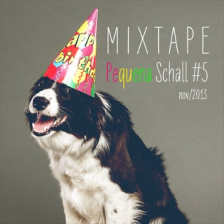 Mixtape Pequena Schall #5 - Birthday Tunes