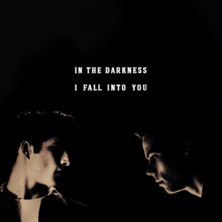 in the darkness i fall into you