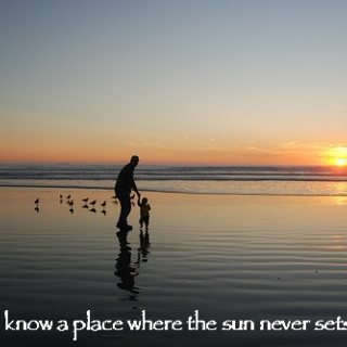 i know a place where the sun never sets